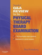 Saunders' Q & A Review for the Physical Therapy Board Examination ebook by Brad Fortinberry,SAUNDERS