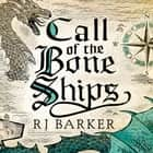 Call of the Bone Ships - Book 2 of the Tide Child Trilogy audiobook by RJ Barker