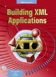 Building XML Applications ebook by St. Laurent
