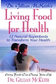 Living Food for Health ebook by Dr. Gillian McKeith