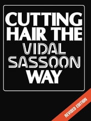 Cutting Hair the Vidal Sassoon Way ebook by Vidal Sassoon