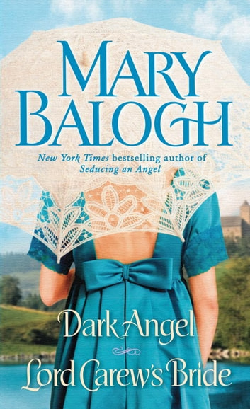 Dark Angel/Lord Carew's Bride - Two Novels in One Volume ebook by Mary Balogh