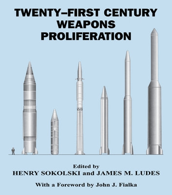 Twenty-First Century Weapons Proliferation - Are We Ready? ebook by