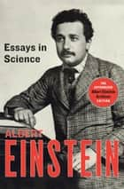 Essays in Science ebook by Albert Einstein,Neil Berger