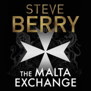 The Malta Exchange - Writer's Cut Edition: Cotton Malone, Book 14 audiobook by Steve Berry