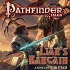 Pathfinder Tales: Liar's Bargain - A Novel audiobook by Tim Pratt