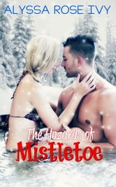 The Hazards of Mistletoe ebook by Alyssa Rose Ivy