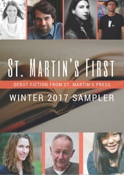 Winter 2017 St. Martin's First Sampler ebook by Kathleen Rooney, Jay Baron Nicorvo, Jessica Strawser,...