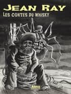 Les contes du whisky eBook by Jean Ray