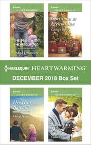 Harlequin Heartwarming December 2018 Box Set - The Rancher's Homecoming\Her Heart's Bargain\Christmas at Prescott Inn\Family by Design ebook by Anna J. Stewart, Cheryl Harper, Cathryn Parry,...