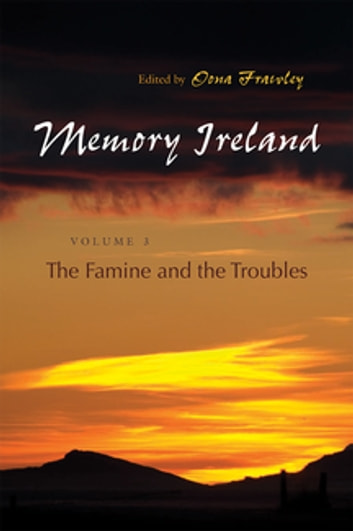 Memory Ireland - The Famine and the Troubles, Volume 3 ebook by