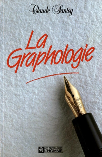 La graphologie ebook by Claude Santoy