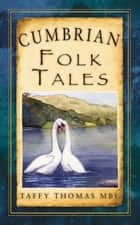 Cumbrian Folk Tales ebook by Taffy Thomas