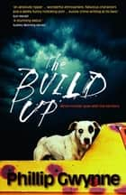 The Build Up ebook by Phillip Gwynne