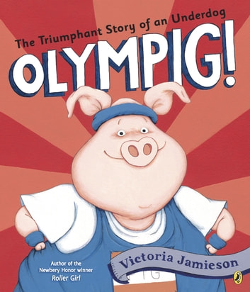 Olympig! ebook by Victoria Jamieson