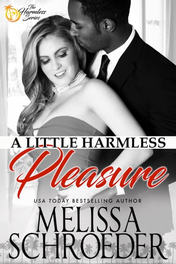 A Little Harmless Pleasure - Harmless, Book 2 ebook by Melissa Schroeder