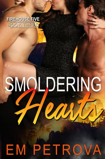 Smoldering Hearts - Firehouse 5 ebook by Em Petrova