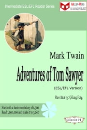 Adventures of Tom Sawyer (ESL/EFL Version) ebook by Qiliang Feng
