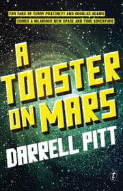 A Toaster on Mars ebook by Darrell Pitt