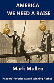 America We Need a Raise ebook by mark mullen
