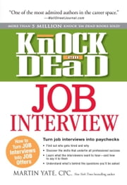 Knock em Dead Job Interview - How to Turn Job Interview into Paychecks ebook by Kobo.Web.Store.Products.Fields.ContributorFieldViewModel
