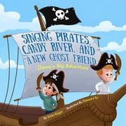 Singing Pirates, Candy River, and a New Ghost Friend: Danny's Big Adventure ebook by Simon Knight
