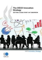 The OECD Innovation Strategy ebook by Collective