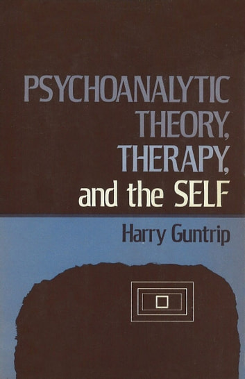 Psychoanalytic Theory, Therapy, and the Self eBook by Harry Y Guntrip