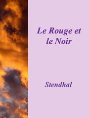 Le Rouge Et Le Noir ebook by Stendhal,Stendhal