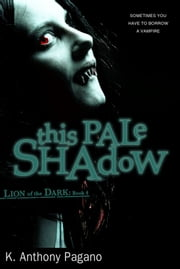 This Pale Shadow ebook by K. Anthony Pagano