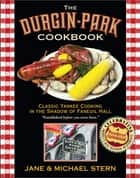Durgin-Park Cookbook - Classic Yankee Cooking in the Shadow of Faneuil Hall ebook by Jane Stern