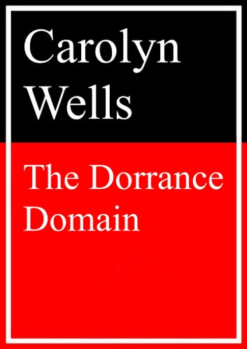 The Dorrance Domain eBook by Carolyn Wells