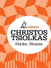 Sticks, Stones - Allen & Unwin shorts ebook by Christos Tsiolkas
