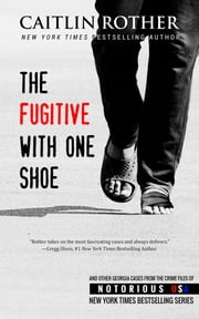 The Fugitive with One Shoe ebook by Caitlin Rother