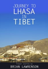 Journey to Lhasa in Tibet ebook by Brian Lawrenson