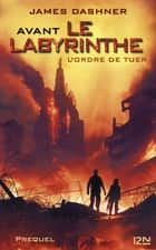 L'épreuve - tome 4 - L'ordre de tuer eBook by James DASHNER, Guillaume FOURNIER