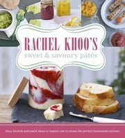Rachel Khoo's Sweet and Savoury Pates ebook by Rachel Khoo