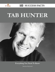 Tab Hunter 148 Success Facts - Everything you need to know about Tab Hunter ebook by Brandon Raymond