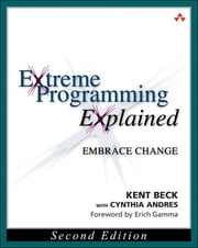 Extreme Programming Explained - Embrace Change ebook by Kent Beck, Cynthia Andres