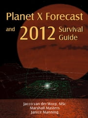 Planet X Forecast and 2012 Survival Guide ebook by Van Der Worp, Jacco