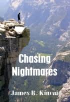 Chasing Nightmares ebook by James R. Kincaid