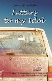 Letters to my Idol - -from the girl on the train ebook by Laura Van Villa