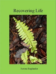 Recovering Life ebook by Serena Englander