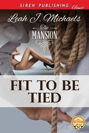Fit to Be Tied ebook by Leah J. Michaels