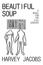 Beautiful Soup ebook by Harvey Jacobs