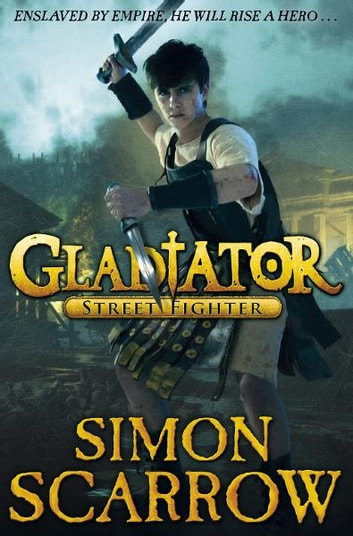 Gladiator: Street Fighter ebook by Simon Scarrow