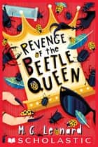 Revenge of the Beetle Queen (Beetle Boy #2) ebook by M. G. Leonard