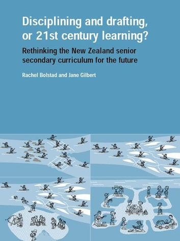 Disciplining and Drafting or 21st Century Learning? ebook by Rachel Bolstad,Jane Gilbert
