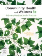 Community Health and Wellness ebook by Anne McMurray,Jill Clendon