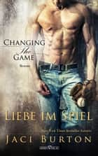 Changing the Game - Liebe im Spiel ebook by Jaci Burton, Martina Campbell